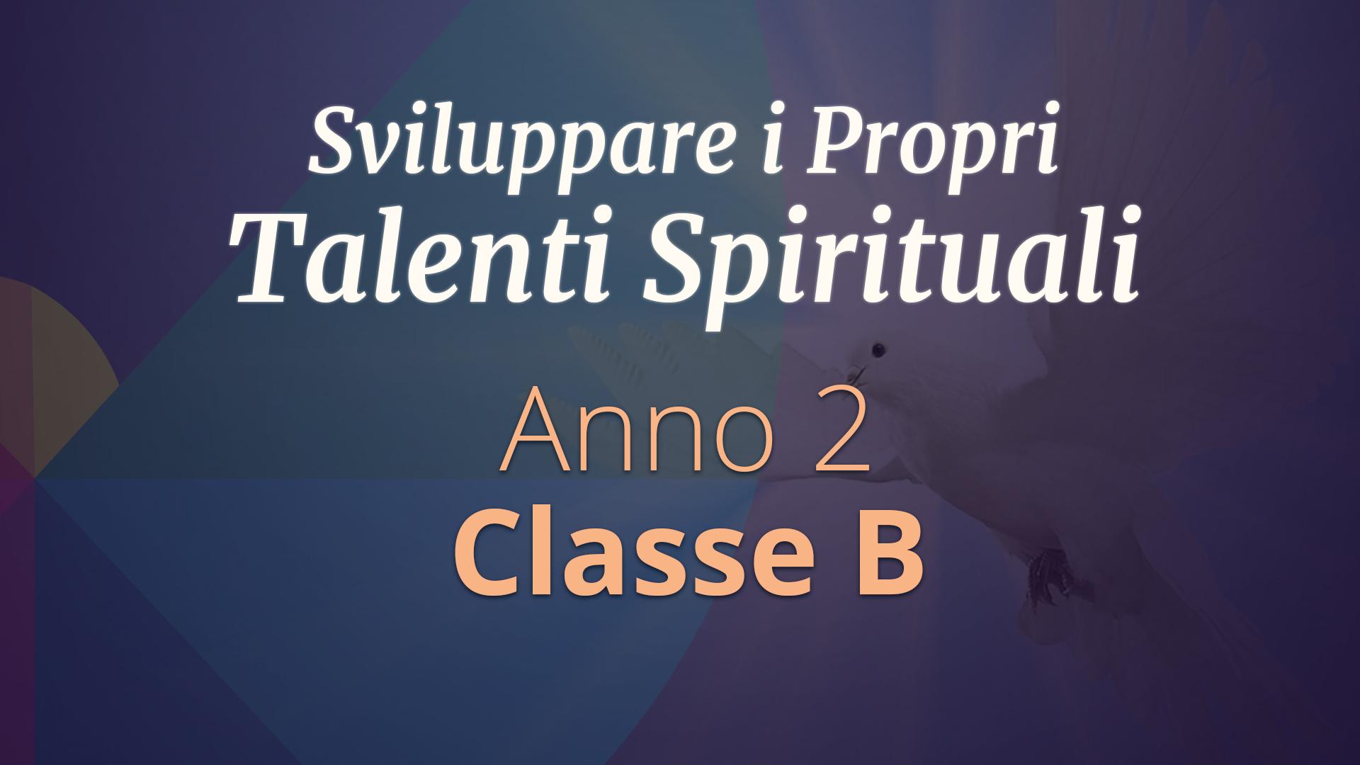 Corso di Sviluppo dei Talenti Spirituali  – Secondo Anno, Classe B